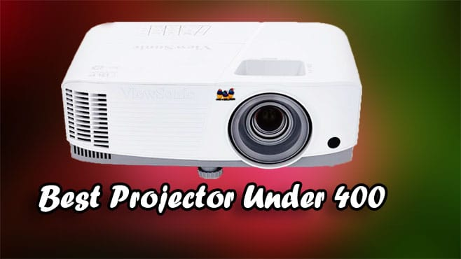 Best Projector Under 400