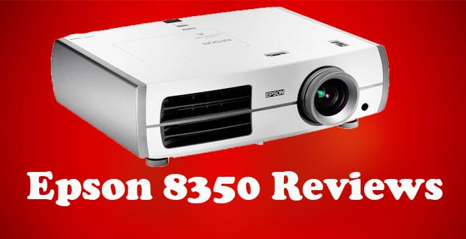 Epson 8350 Reviews