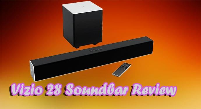 Vizio 28 Soundbar Review