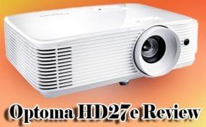 Optoma HD27e Review