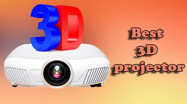 Best 3D projector