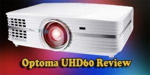 Optoma UHD60 Review
