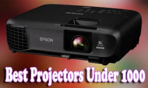 Best Projectors Under 1000 Review