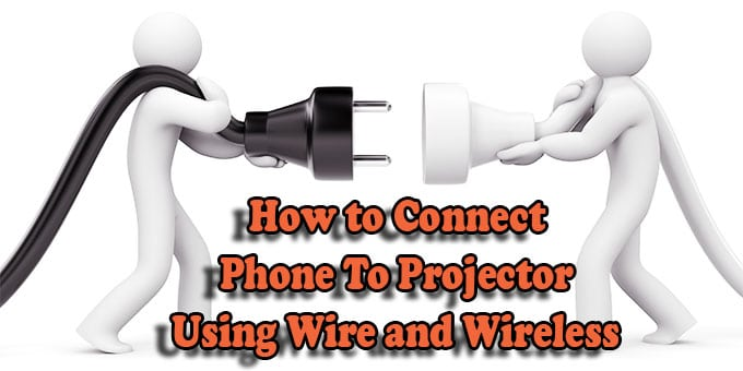 How to Connect Phone To Projector Using Wire