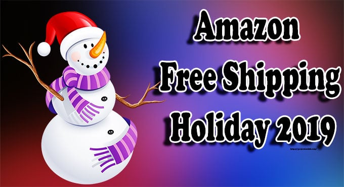 Amazon Free Shipping Holiday 2019