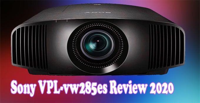 Sony VPL-vw285es Review 2020