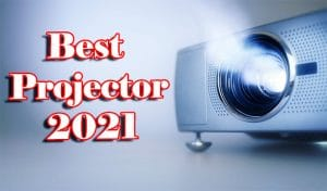 Best Projector 2021