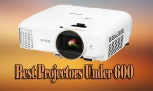 Best Projectors Under 600